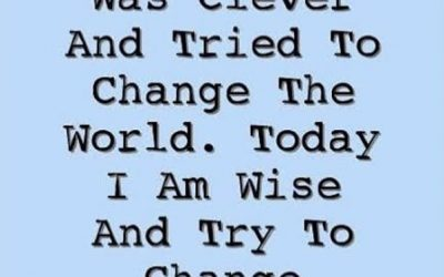 Yesterday I Was Clever And Tried To Change The World